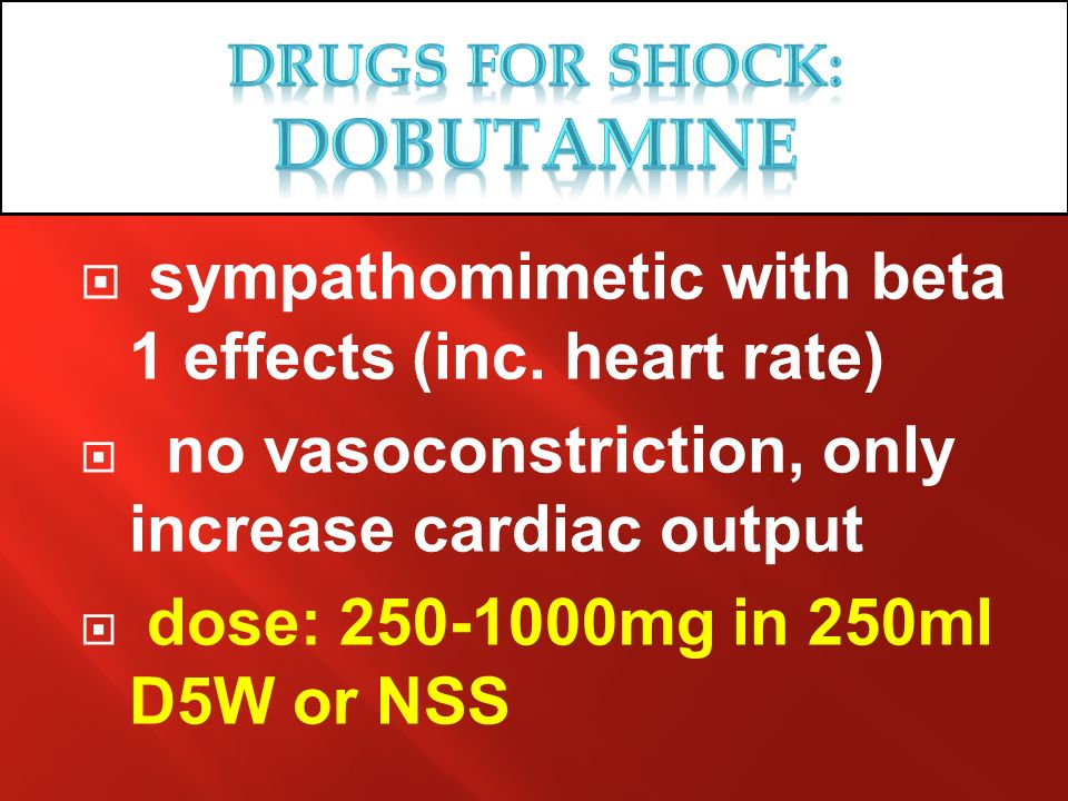 Drugs for SHOCK: DObutamINE