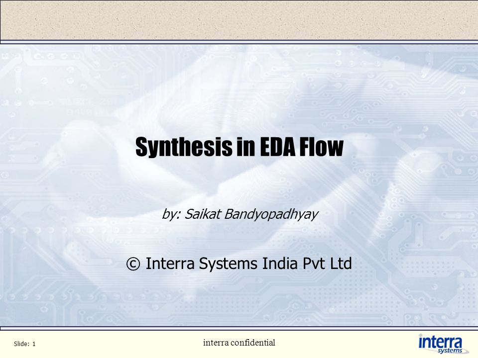 by: Saikat Bandyopadhyay © Interra Systems India Pvt Ltd
