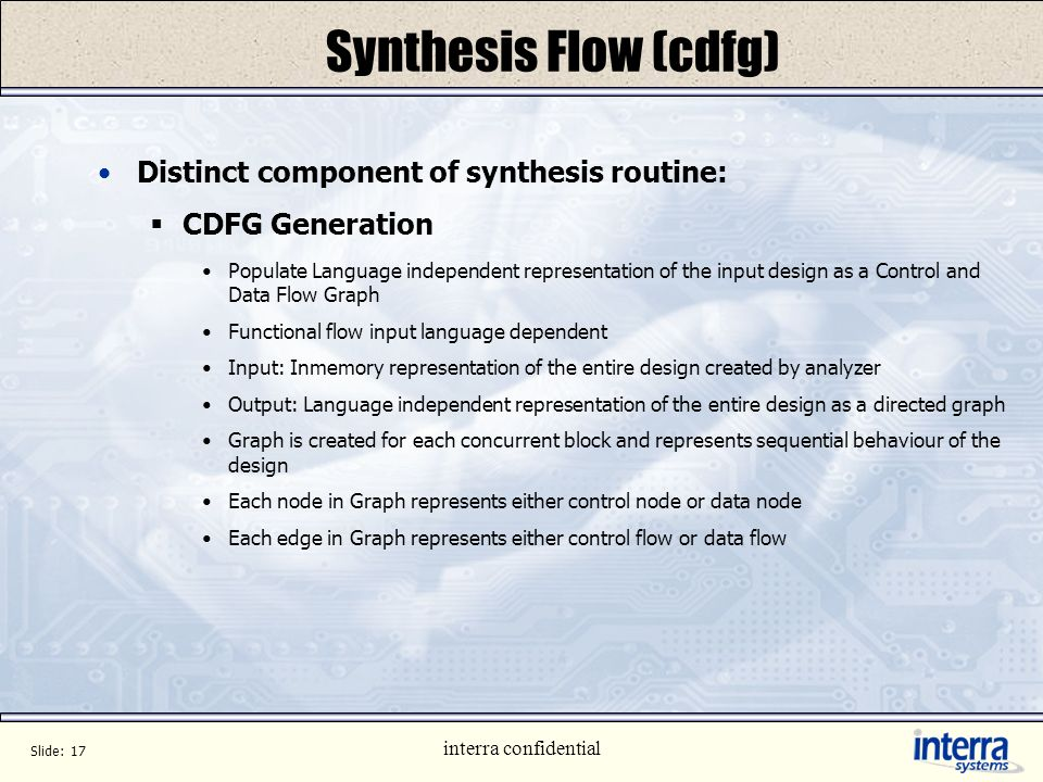 Synthesis Flow (cdfg) Distinct component of synthesis routine: