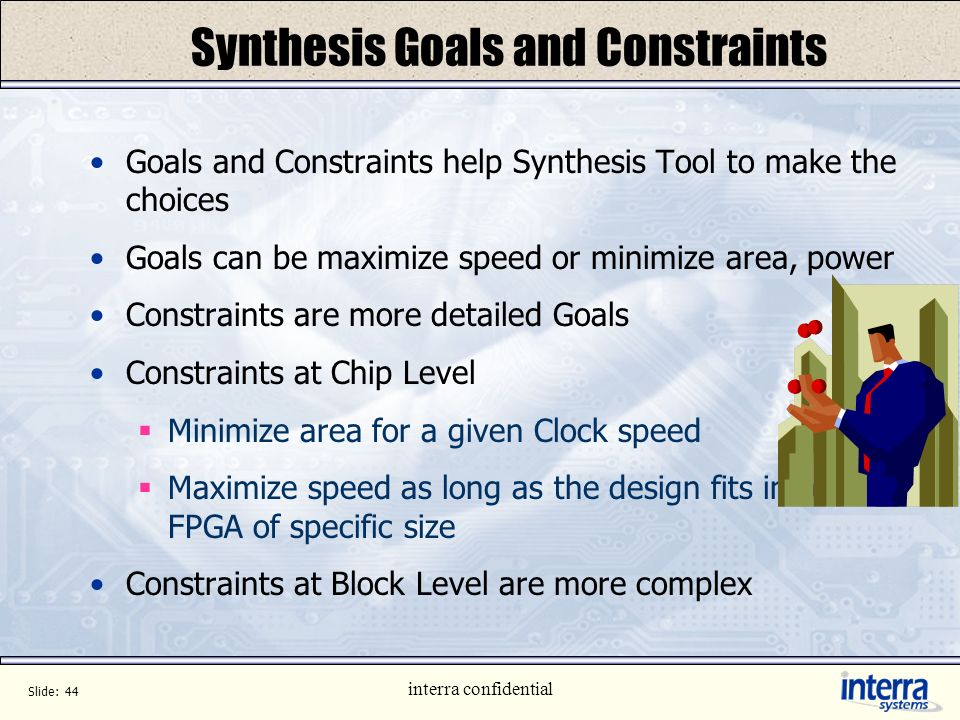 Synthesis Goals and Constraints
