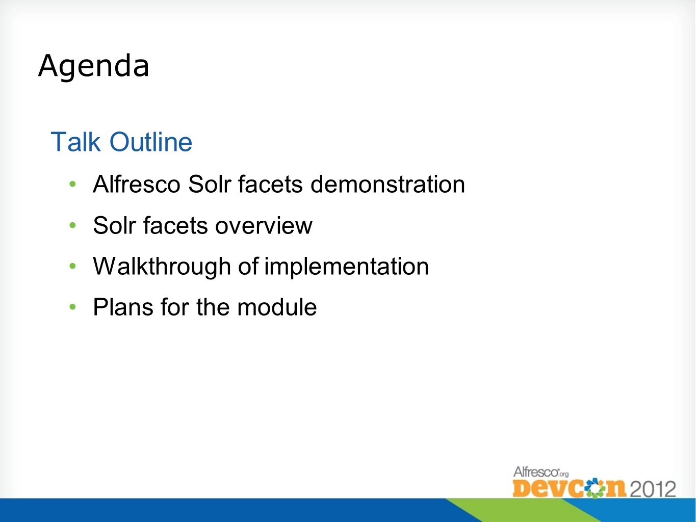 Agenda Talk Outline Alfresco Solr facets demonstration