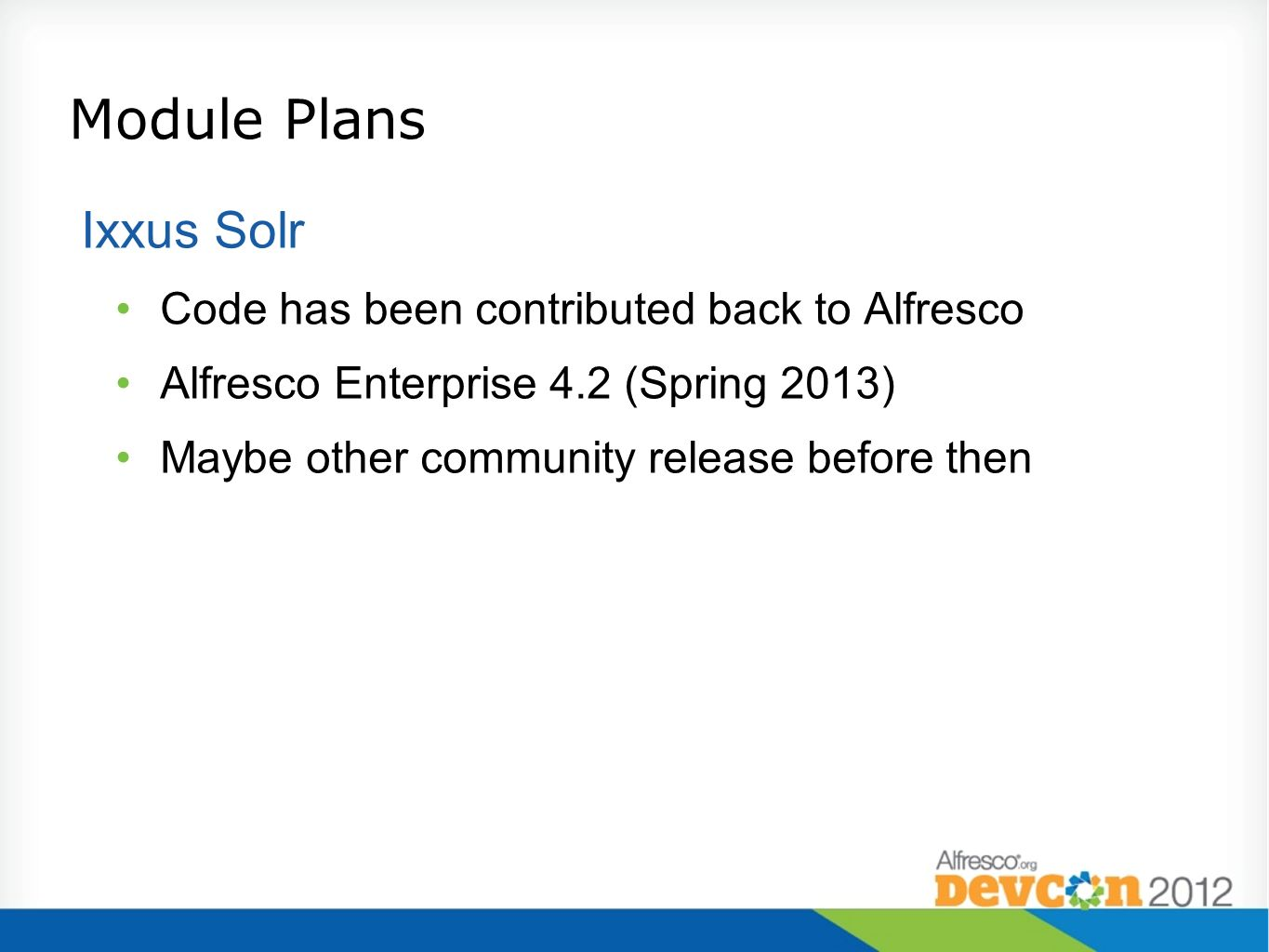 Module Plans Ixxus Solr Code has been contributed back to Alfresco