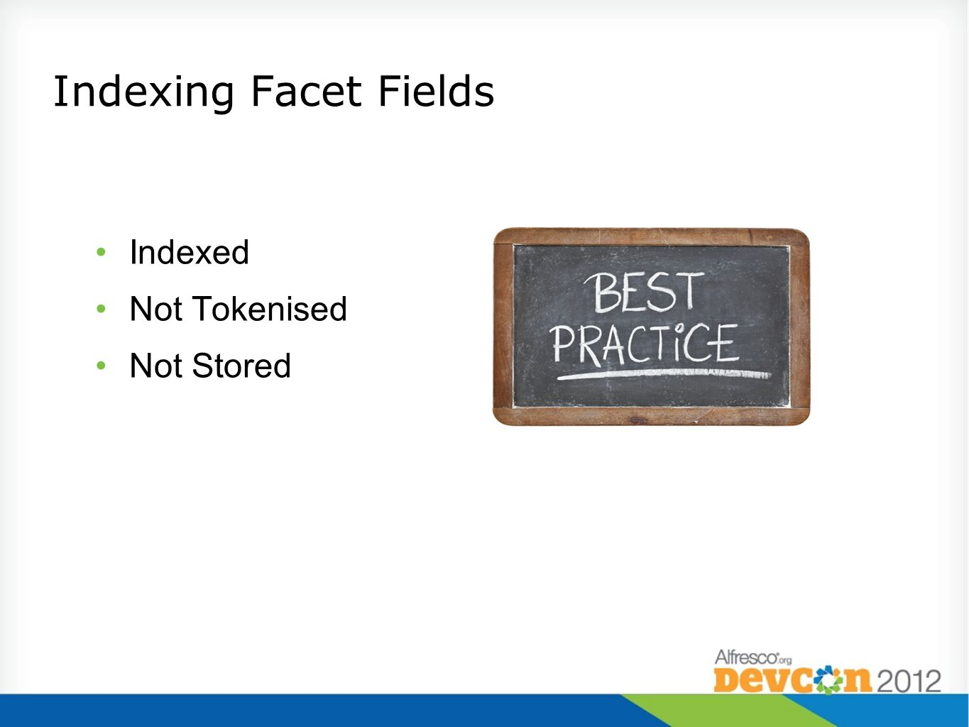 Indexing Facet Fields Indexed Not Tokenised Not Stored