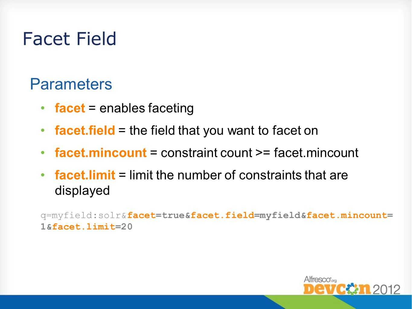 Facet Field Parameters facet = enables faceting