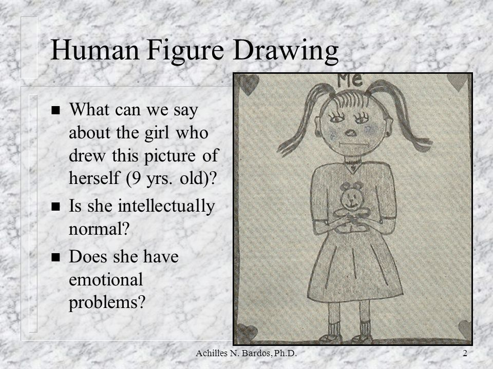 Human Figure Drawing What can we say about the girl who drew this picture of herself (9 yrs. old) Is she intellectually normal