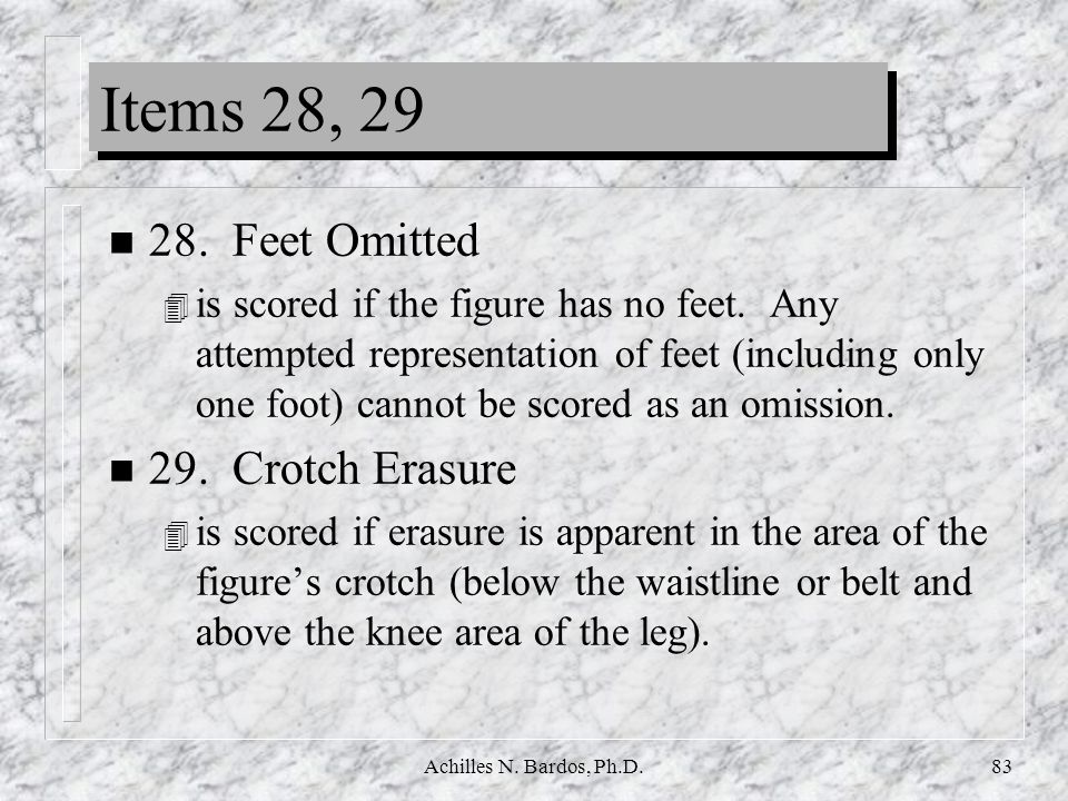 Items 28, Feet Omitted 29. Crotch Erasure