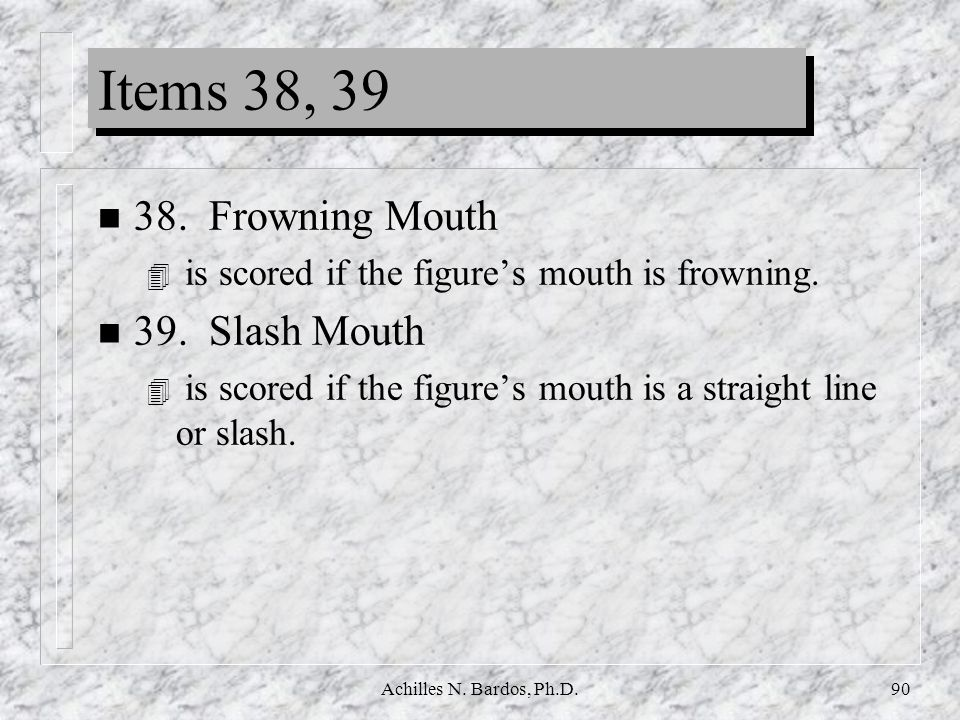 Items 38, Frowning Mouth 39. Slash Mouth