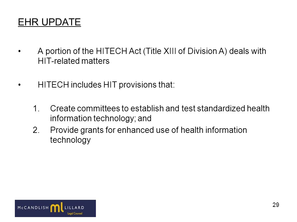 EHR UPDATE A portion of the HITECH Act (Title XIII of Division A) deals with HIT-related matters. HITECH includes HIT provisions that:
