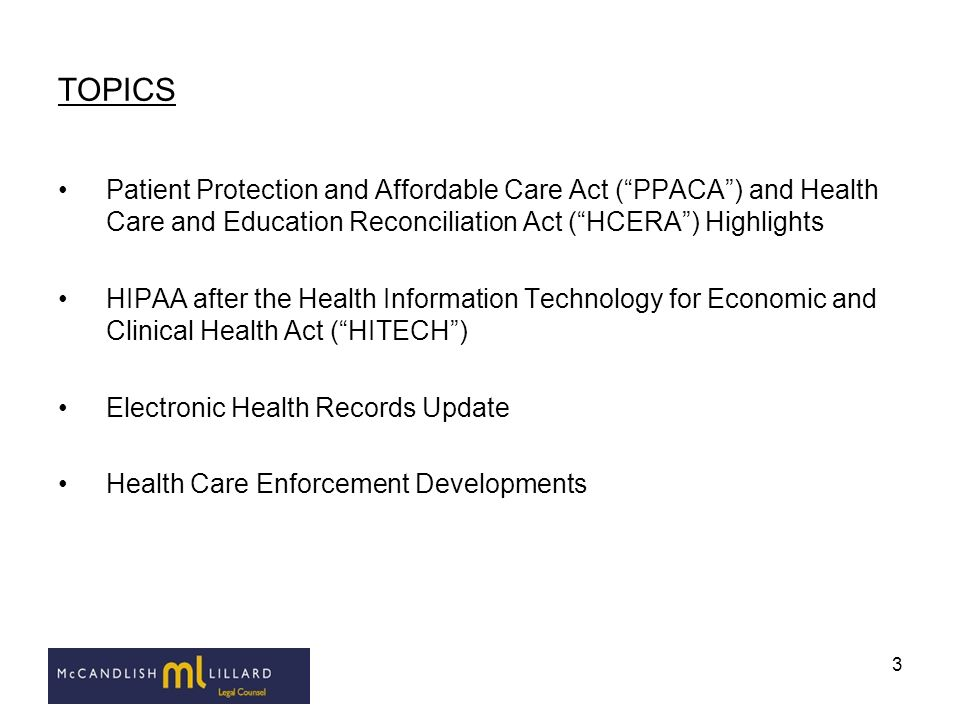 TOPICS Patient Protection and Affordable Care Act ( PPACA ) and Health Care and Education Reconciliation Act ( HCERA ) Highlights.