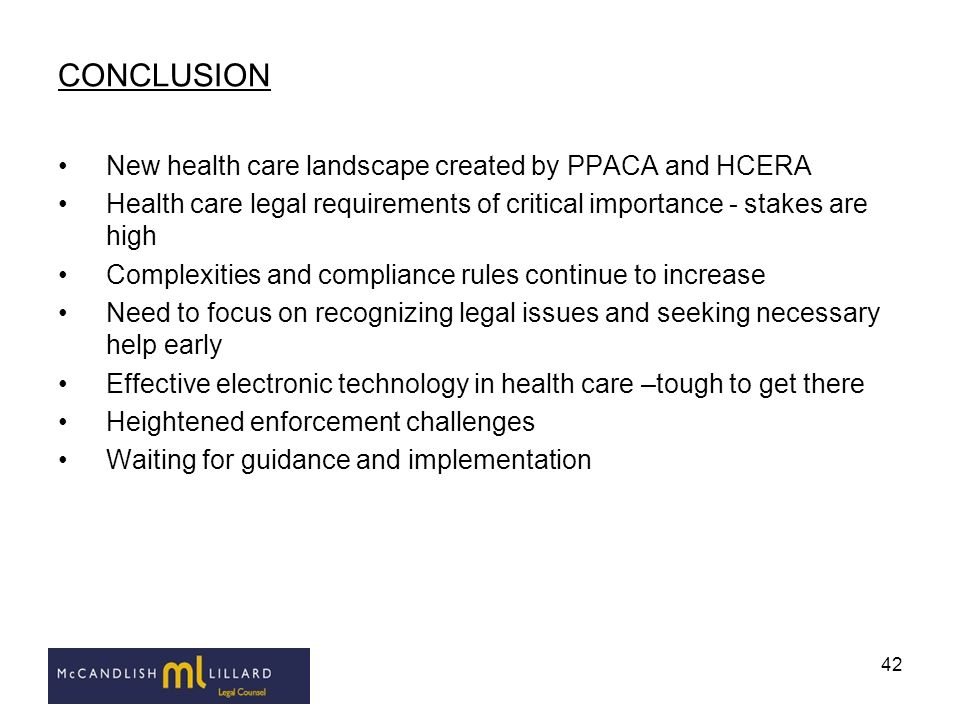 CONCLUSION New health care landscape created by PPACA and HCERA
