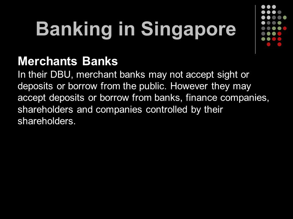 Banking in Singapore Merchants Banks