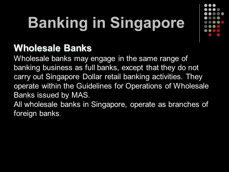 Banking in Singapore Wholesale Banks
