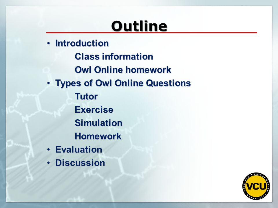 Outline Introduction Class information Owl Online homework