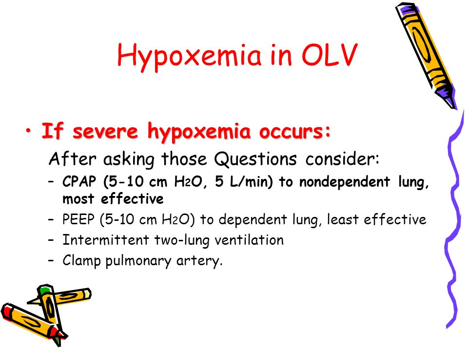 Hypoxemia in OLV If severe hypoxemia occurs: