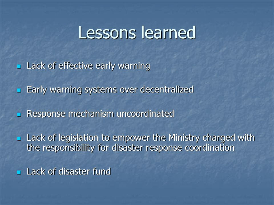 Lessons learned Lack of effective early warning