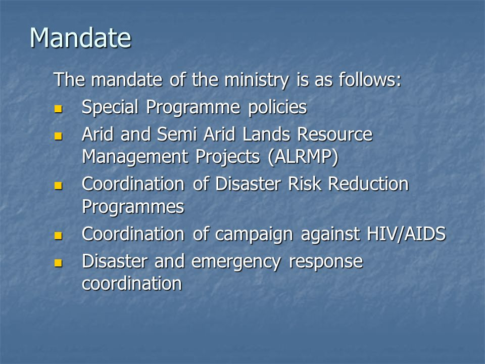 Mandate The mandate of the ministry is as follows: