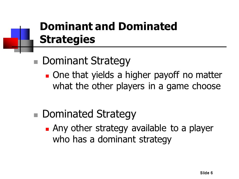 Dominant and Dominated Strategies