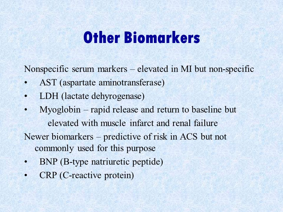 Other Biomarkers Nonspecific serum markers – elevated in MI but non-specific. AST (aspartate aminotransferase)