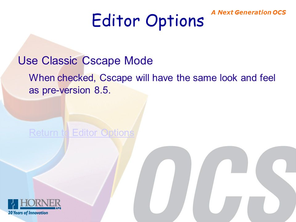 Editor Options Use Classic Cscape Mode