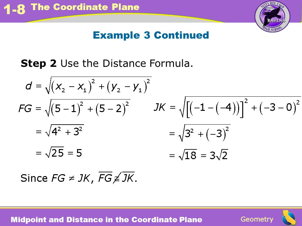 Example 3 Continued Step 2 Use the Distance Formula.