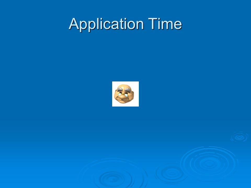 Application Time