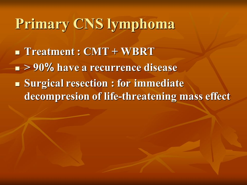 Primary CNS lymphoma Treatment : CMT + WBRT