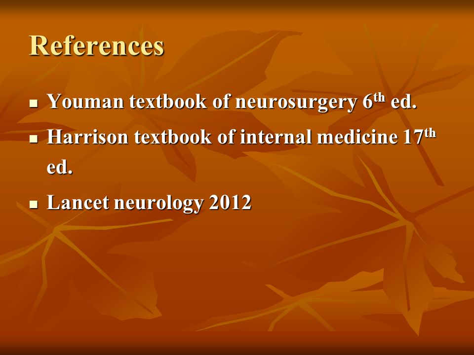 References Youman textbook of neurosurgery 6th ed.
