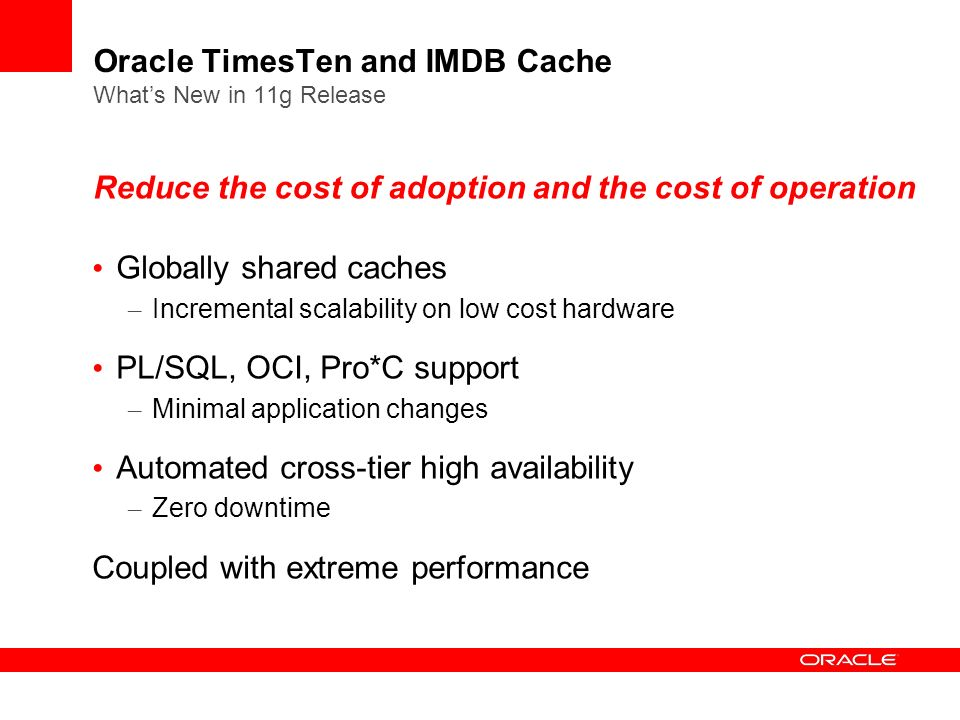 Oracle TimesTen and IMDB Cache What's New in 11g Release