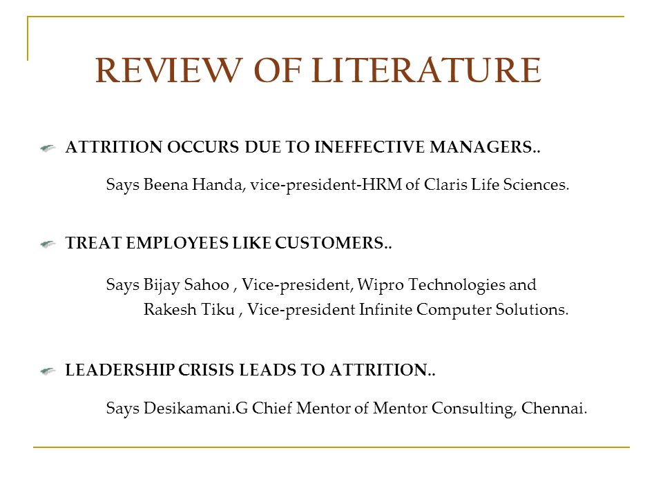 REVIEW OF LITERATURE ATTRITION OCCURS DUE TO INEFFECTIVE MANAGERS..