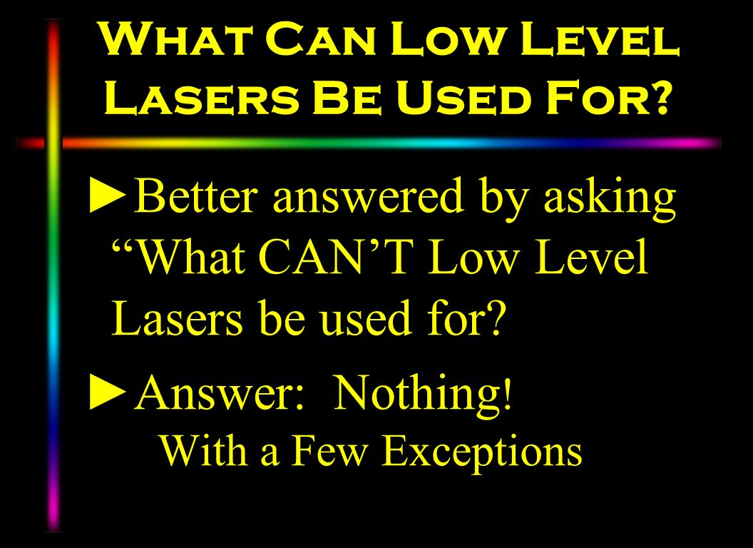 What Can Low Level Lasers Be Used For