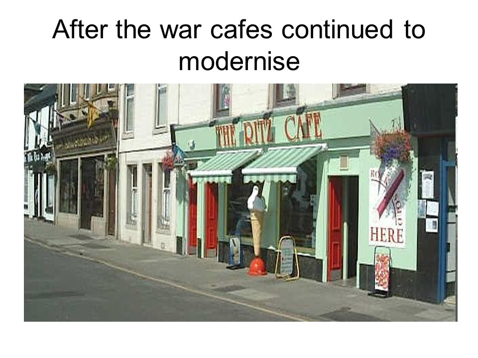 After the war cafes continued to modernise