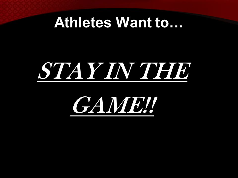 STAY IN THE GAME!! Athletes Want to…