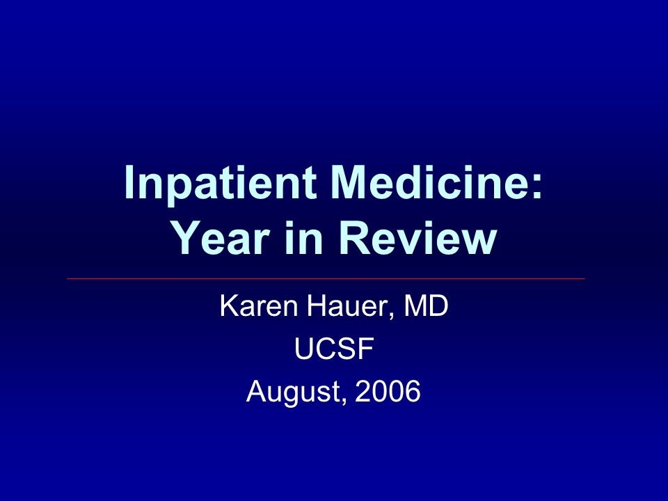 Inpatient Medicine: Year in Review