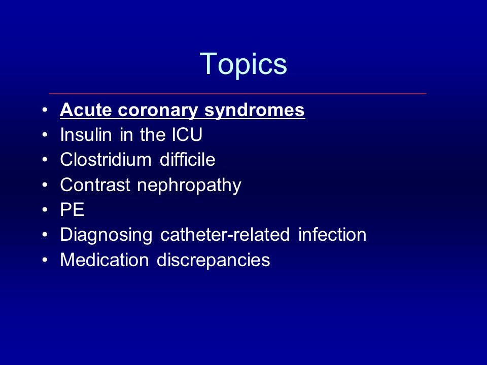 Topics Acute coronary syndromes Insulin in the ICU