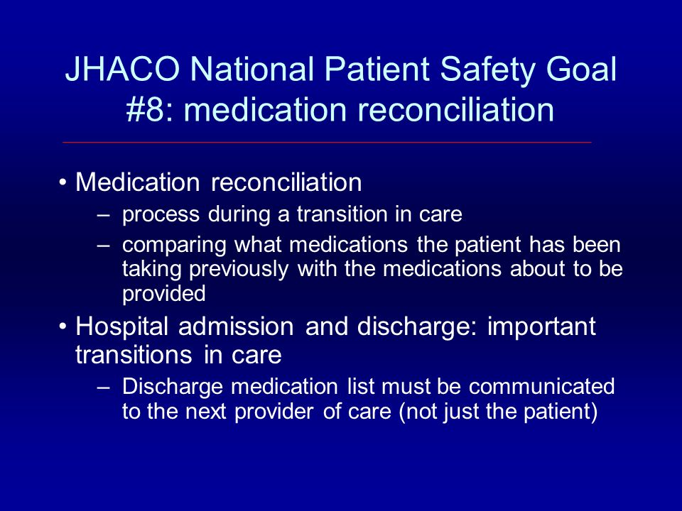 JHACO National Patient Safety Goal #8: medication reconciliation