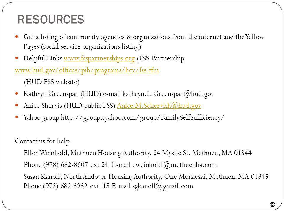RESOURCES Get a listing of community agencies & organizations from the internet and the Yellow Pages (social service organizations listing)