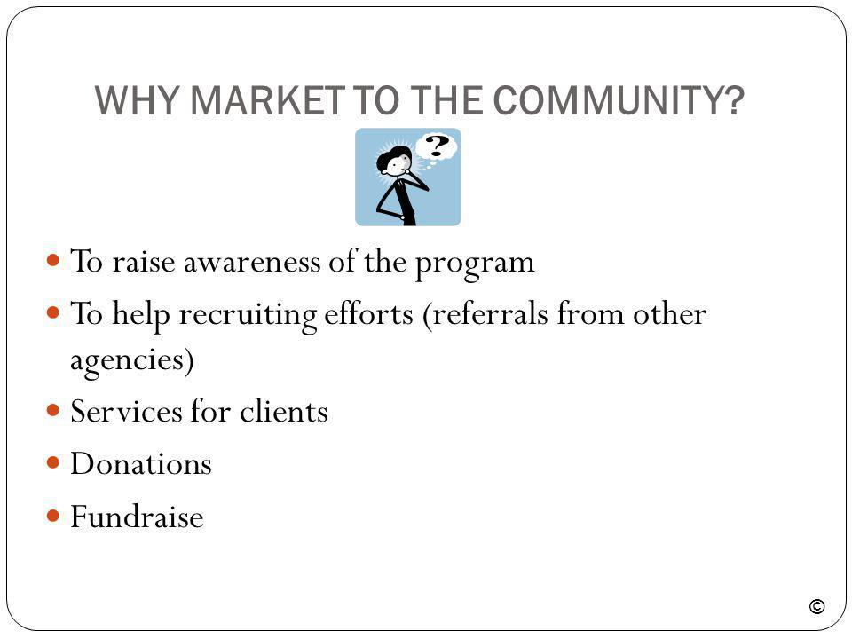 WHY MARKET TO THE COMMUNITY