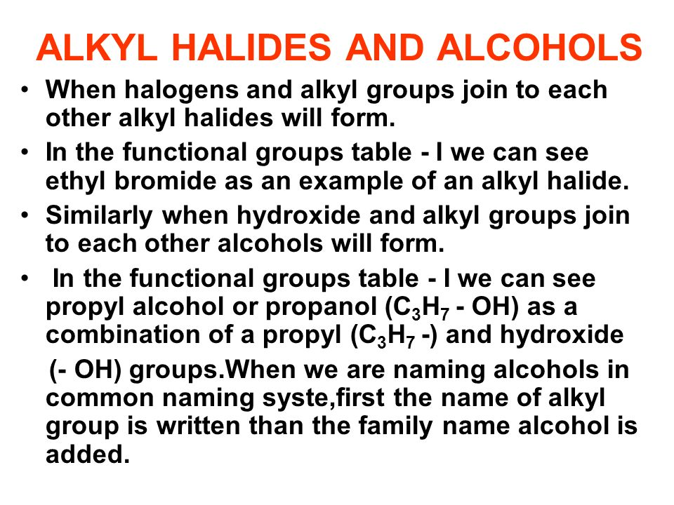 ALKYL HALIDES AND ALCOHOLS