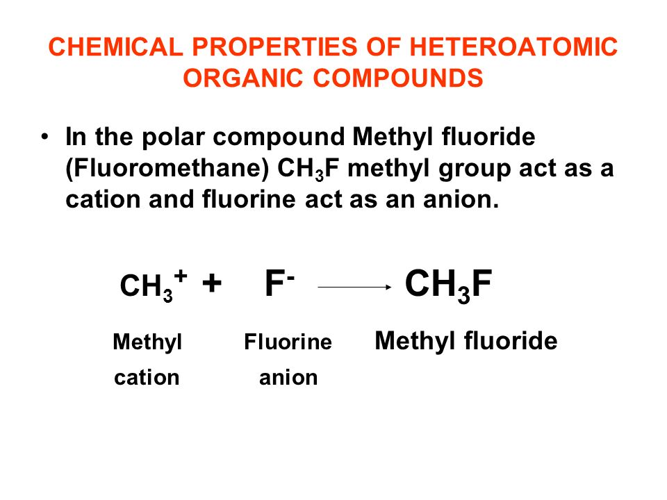 CHEMICAL PROPERTIES OF HETEROATOMIC ORGANIC COMPOUNDS