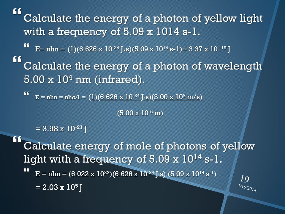 Calculate the energy of a photon of yellow light with a frequency of 5