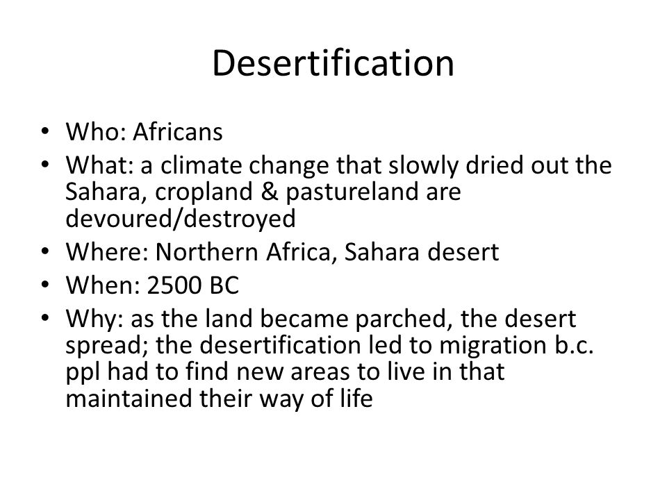 Desertification Who: Africans