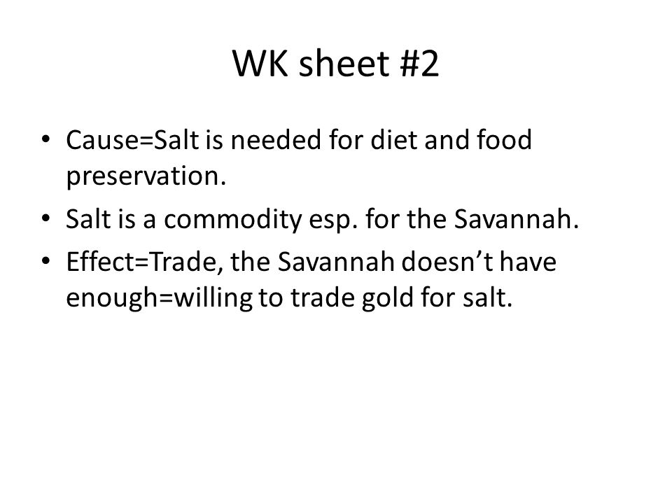 WK sheet #2 Cause=Salt is needed for diet and food preservation.