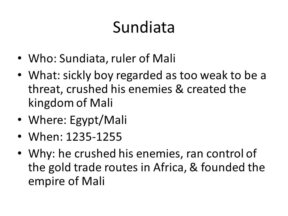 Sundiata Who: Sundiata, ruler of Mali