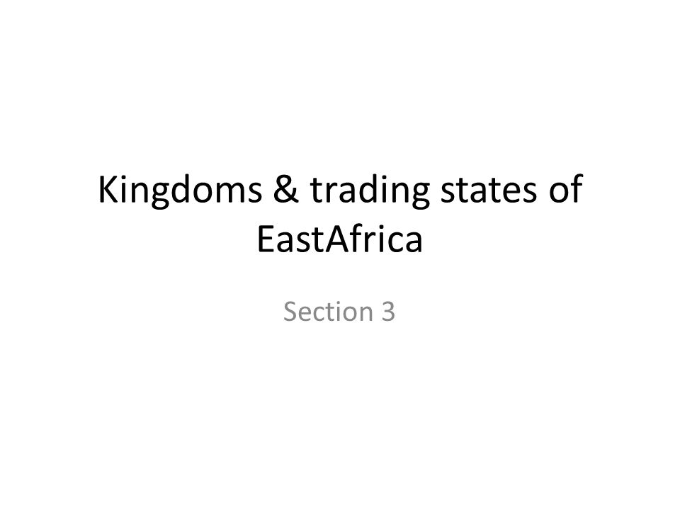 Kingdoms & trading states of EastAfrica