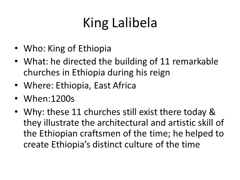 King Lalibela Who: King of Ethiopia
