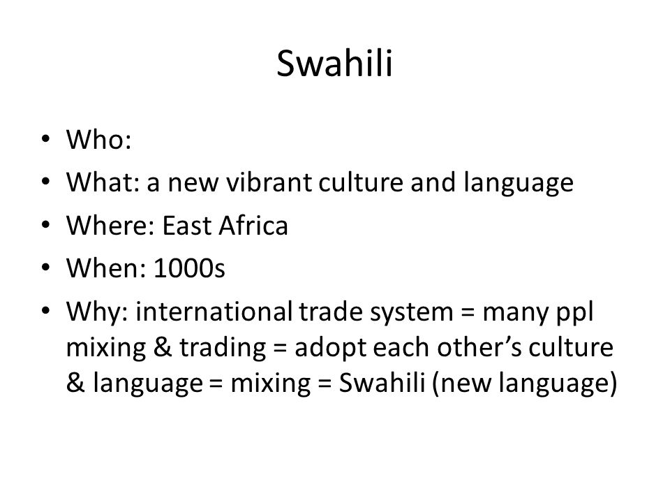 Swahili Who: What: a new vibrant culture and language