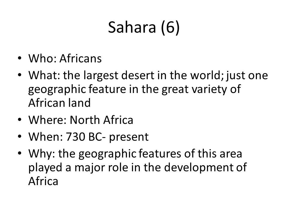 Sahara (6) Who: Africans
