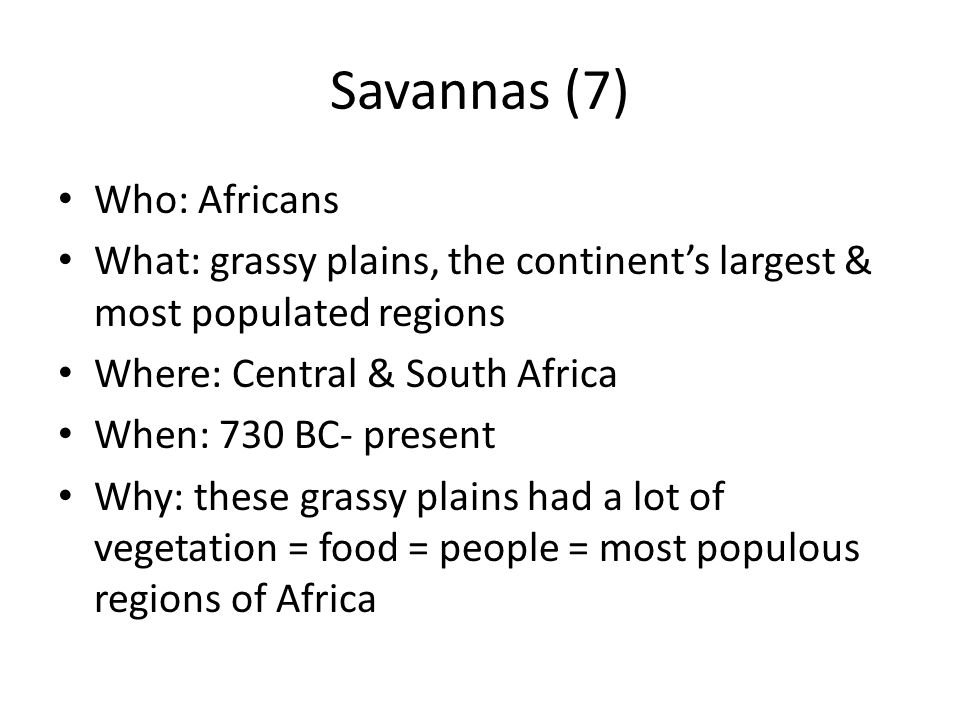 Savannas (7) Who: Africans