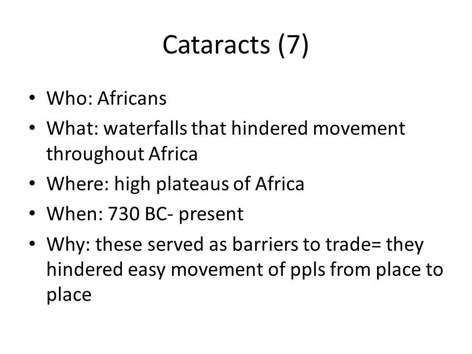Cataracts (7) Who: Africans