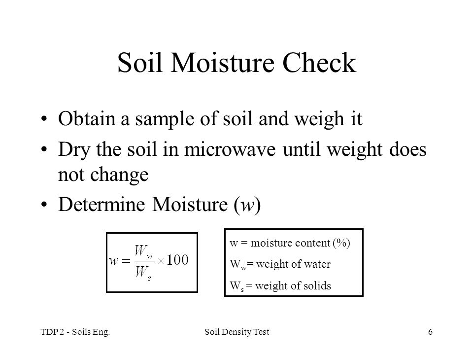 Soil Moisture Check Obtain a sample of soil and weigh it